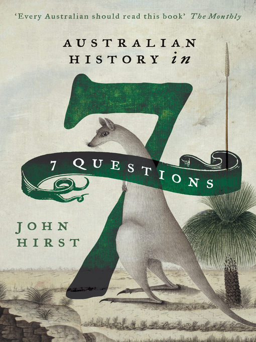 Title details for Australian History in 7 Questions by John Hirst - Available