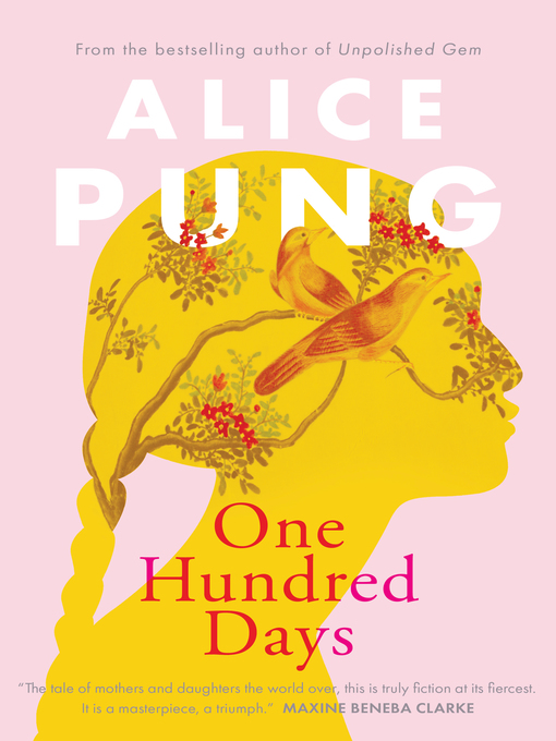 Title details for One Hundred Days by Alice Pung - Wait list