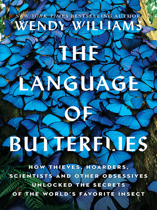 Title details for The Language of Butterflies by Wendy Williams - Available