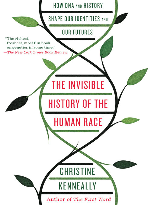 Title details for The Invisible History of the Human Race by Christine Kenneally - Wait list