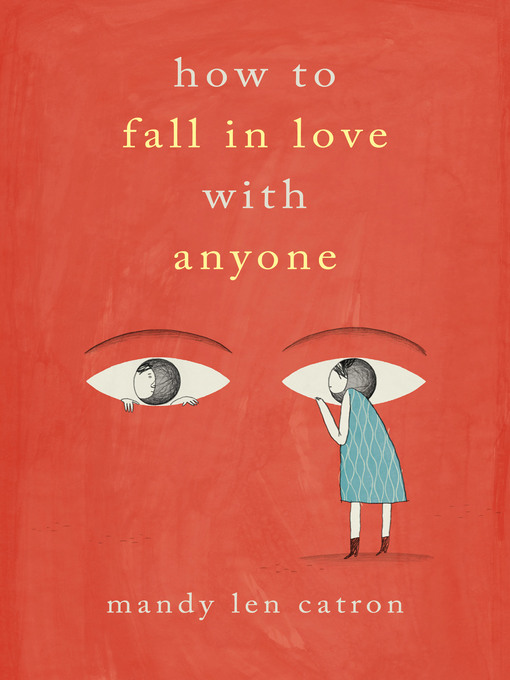 Title details for How to Fall in Love with Anyone by Mandy Len Catron - Available
