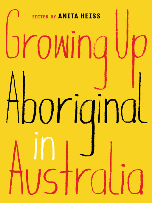 Title details for Growing Up Aboriginal in Australia by Anita Heiss - Wait list