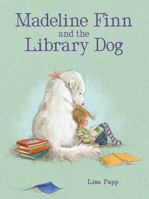 Title details for Madeline Finn and the Library Dog by Lisa Papp - Available