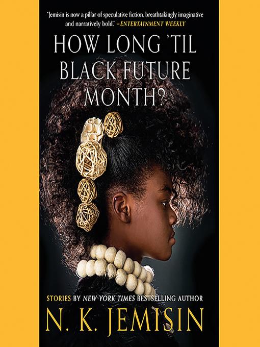 Title details for How Long 'til Black Future Month? by N. K. Jemisin - Available