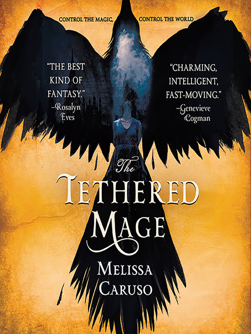 Title details for The Tethered Mage by Melissa Caruso - Available