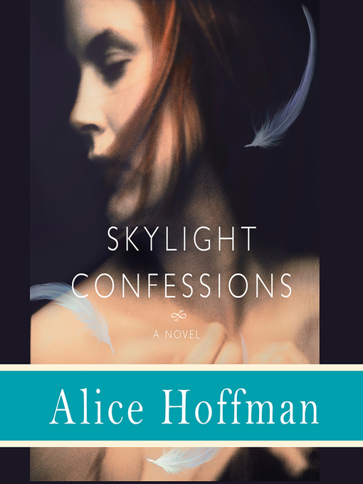 Title details for Skylight Confessions by Alice Hoffman - Wait list