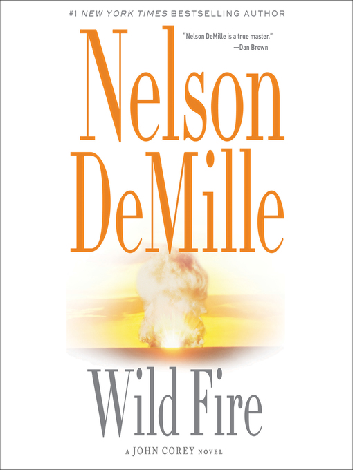 Title details for Wild Fire by Nelson DeMille - Wait list