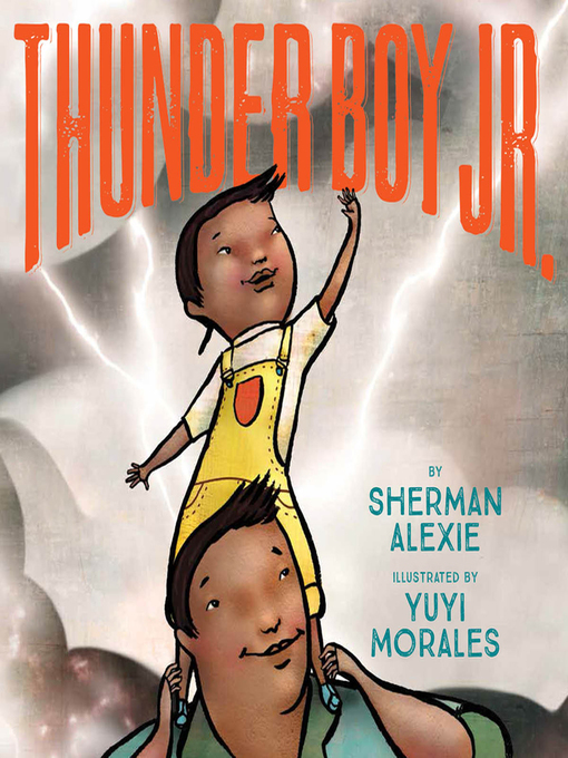 Title details for Thunder Boy Jr. by Sherman Alexie - Wait list