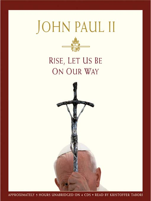 Title details for Rise, Let Us Be on Our Way by Pope John Paul II - Available