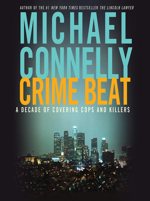 Title details for Crime Beat by Michael Connelly - Wait list