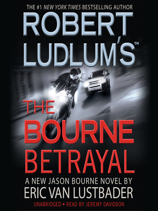 Title details for Robert Ludlum's (TM) the Bourne Betrayal by Eric Van Lustbader - Available