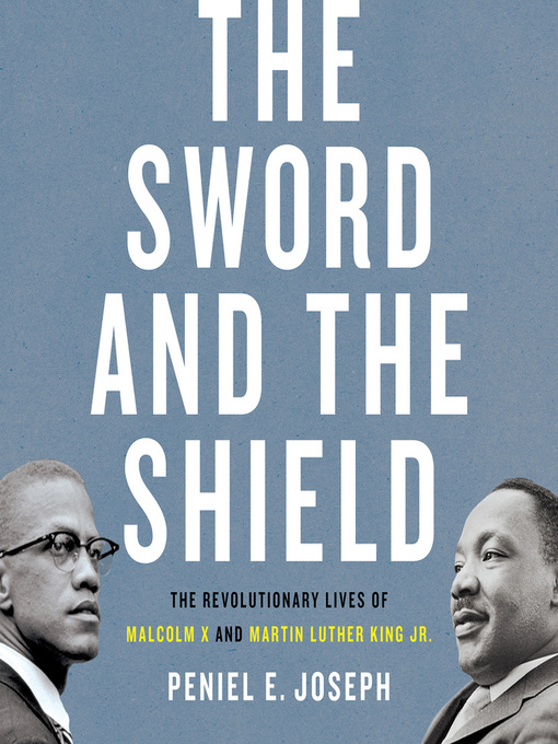 Title details for The Sword and the Shield by Peniel E. Joseph - Wait list