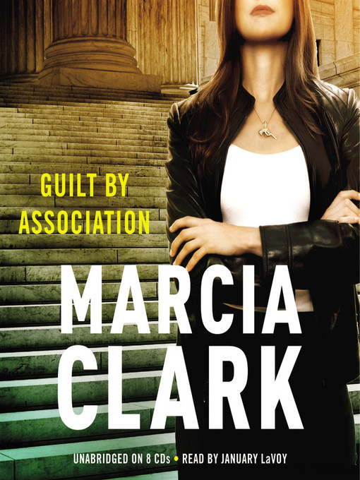 Title details for Guilt by Association by Marcia Clark - Available