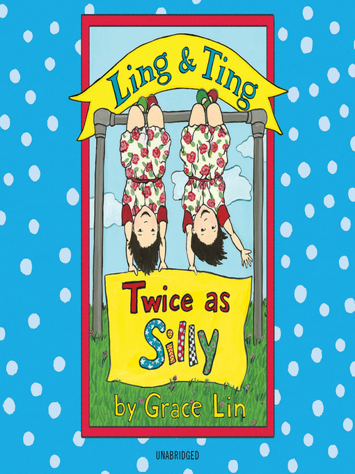 Title details for Ling & Ting: Twice as Silly by Grace Lin - Available