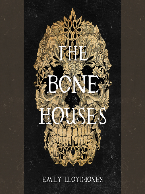 Title details for The Bone Houses by Emily Lloyd-Jones - Available