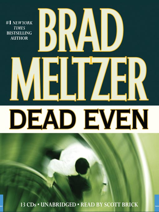 Title details for Dead Even by Brad Meltzer - Available