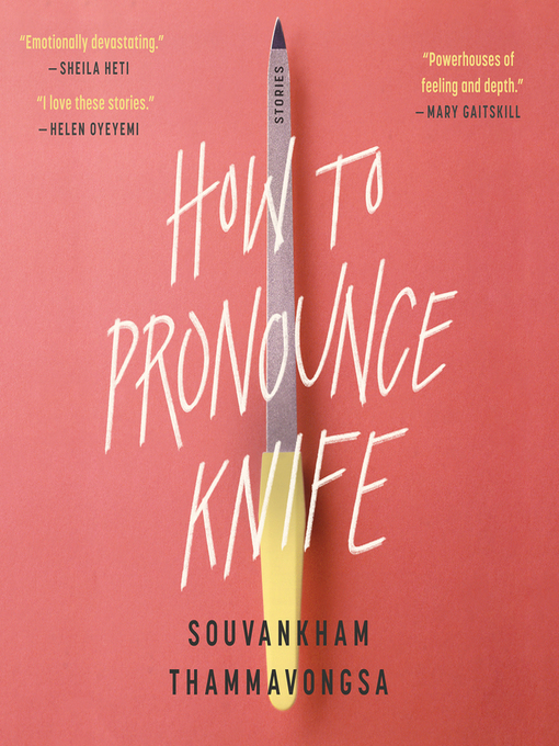 Title details for How to Pronounce Knife by Souvankham Thammavongsa - Available