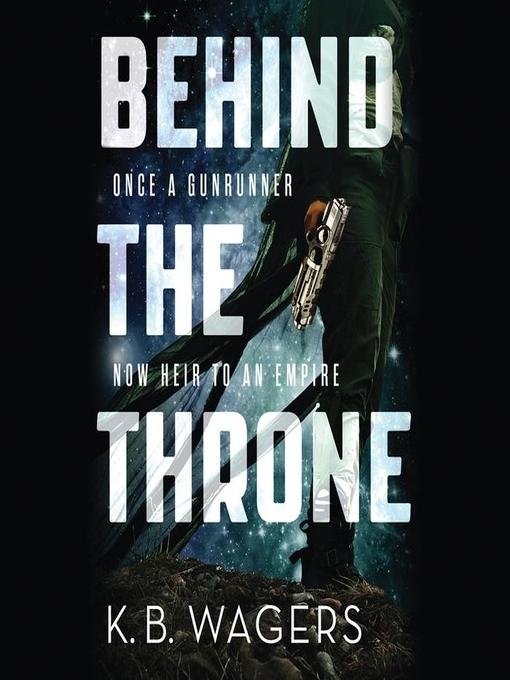 Title details for Behind the Throne by K. B. Wagers - Available