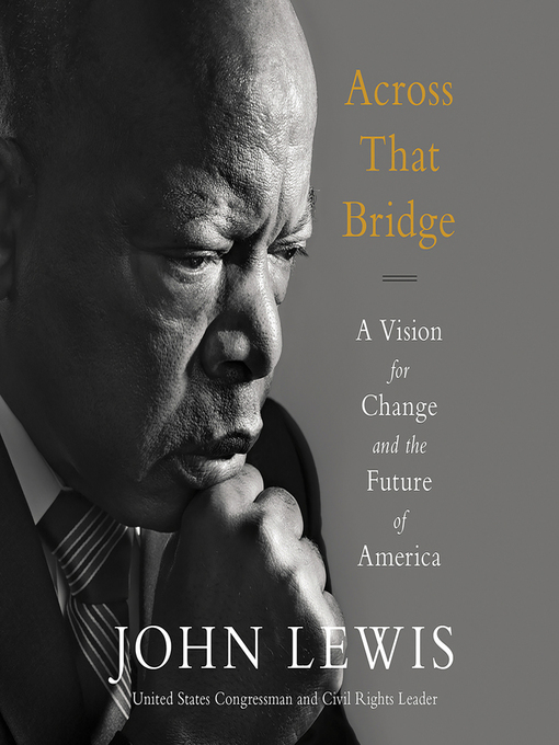 Title details for Across That Bridge by John Lewis - Available