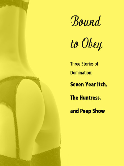 Title details for Bound to Obey--Three Stories of Domination by Susan Swann - Available