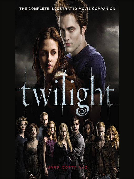 Title details for Twilight: The Movie Companion by Mark Cotta Vaz - Available