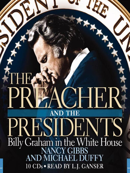 Title details for The Preacher and the Presidents by Nancy Gibbs - Available