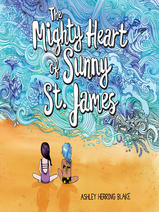 Title details for The Mighty Heart of Sunny St. James by Ashley Herring Blake - Wait list