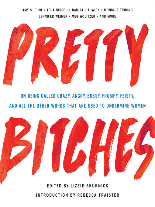 Title details for Pretty Bitches by Lizzie Skurnick - Available