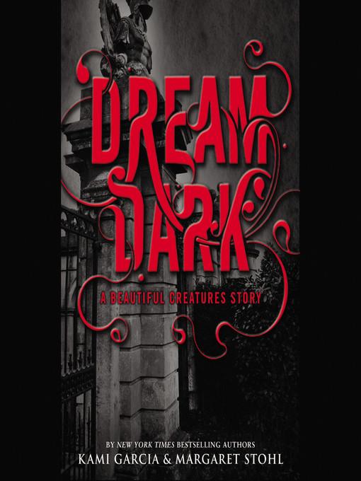 Title details for Dream Dark by Kami Garcia - Wait list