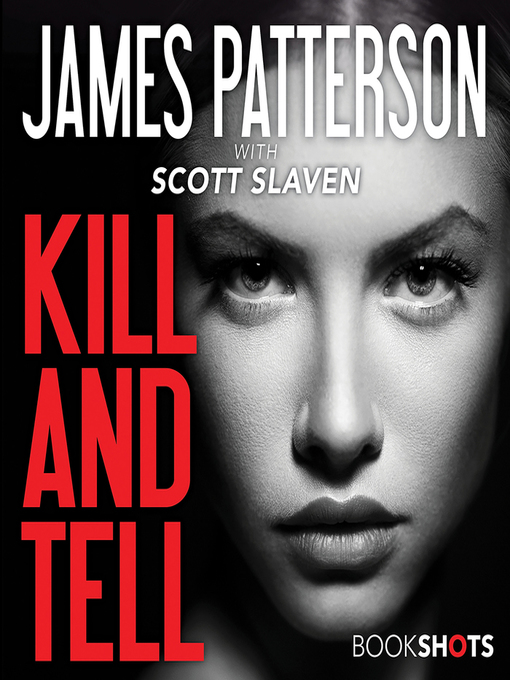 Title details for Kill and Tell by James Patterson - Available