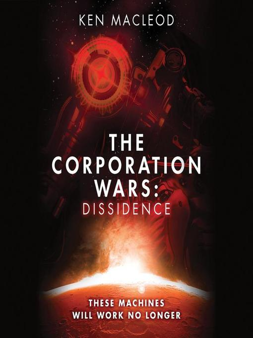 Title details for Dissidence by Ken MacLeod - Available