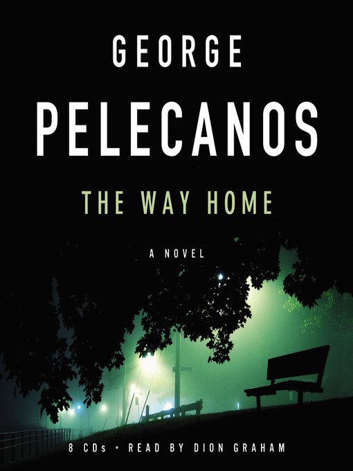Title details for The Way Home by George Pelecanos - Wait list
