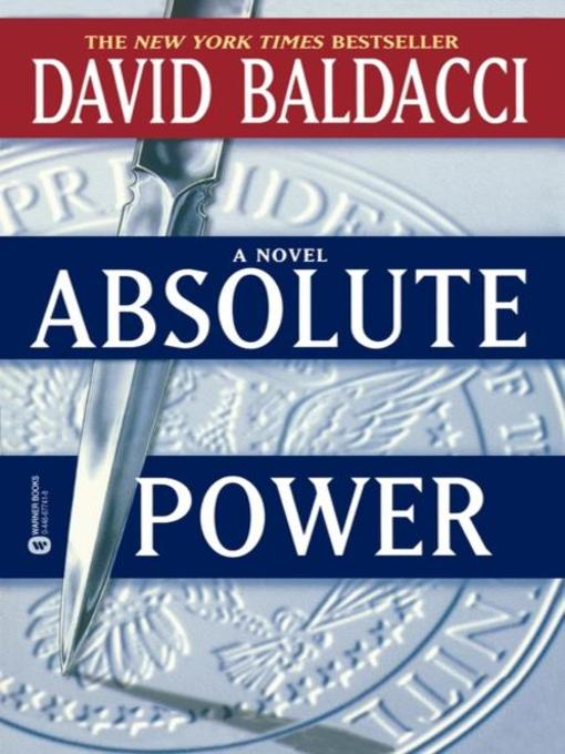 Title details for Absolute Power by David Baldacci - Available