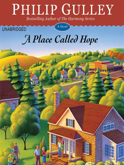 Title details for A Place Called Hope by Philip Gulley - Available