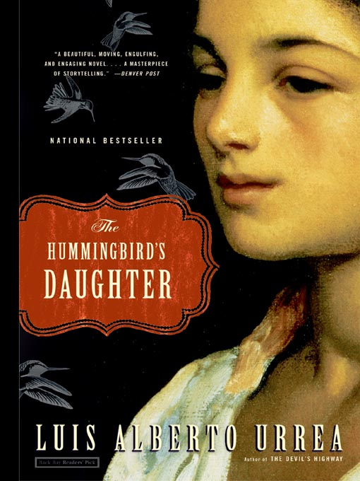 Title details for The Hummingbird's Daughter by Luis Urrea - Wait list