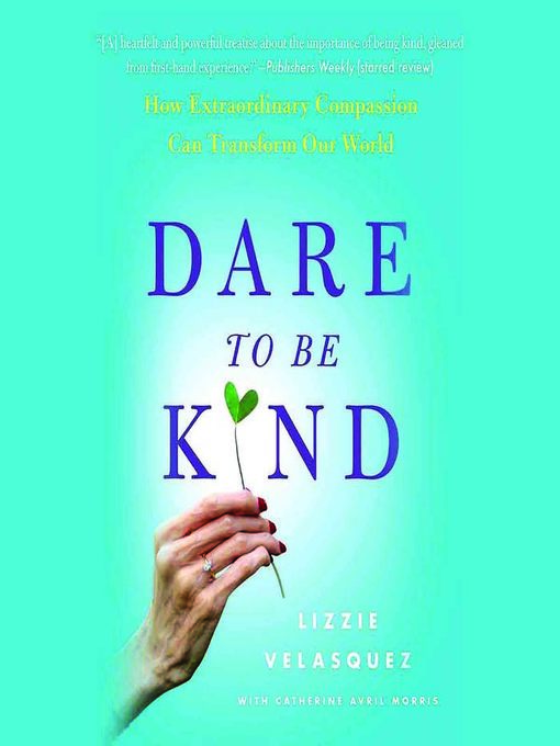 Title details for Dare to Be Kind by Lizzie Velasquez - Available