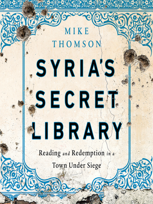 Title details for Syria's Secret Library by Mike Thomson - Wait list