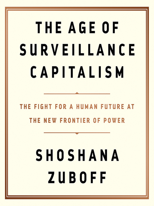 Title details for The Age of Surveillance Capitalism by Shoshana Zuboff - Wait list
