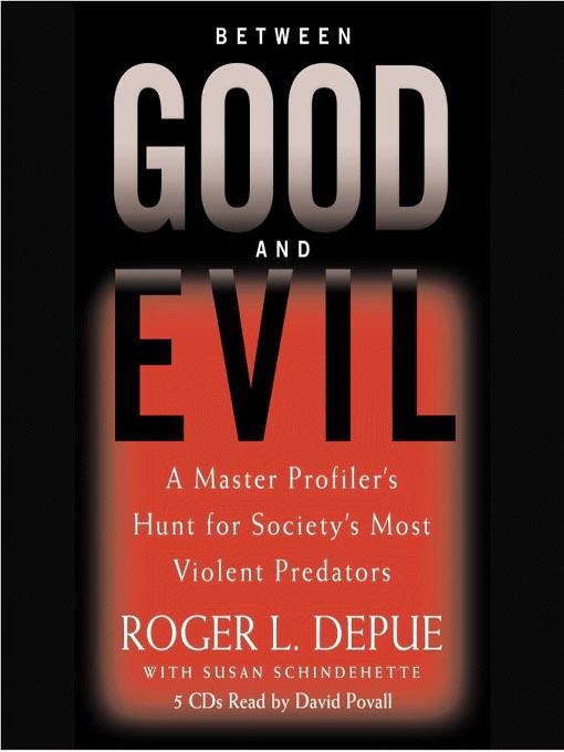 Title details for Between Good and Evil by Roger I. Depue - Wait list