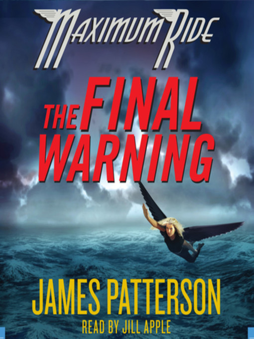 Cover image for The Final Warning--A Maximum Ride Novel