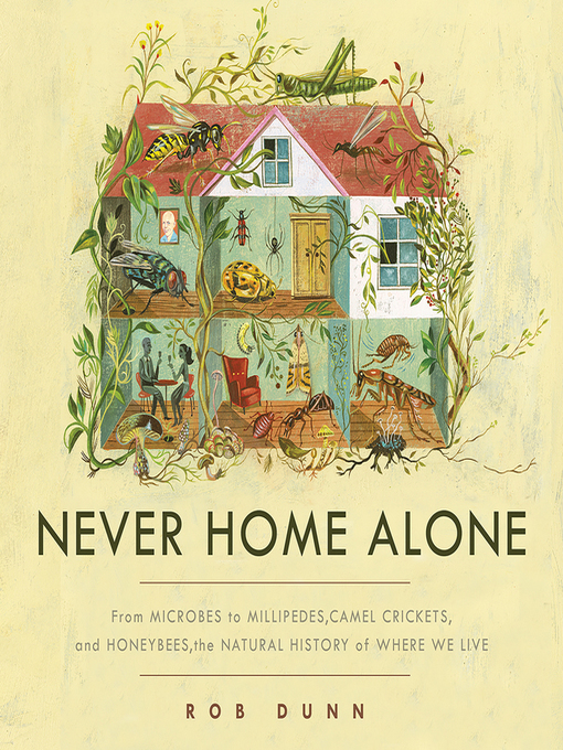 Title details for Never Home Alone by Rob Dunn - Wait list