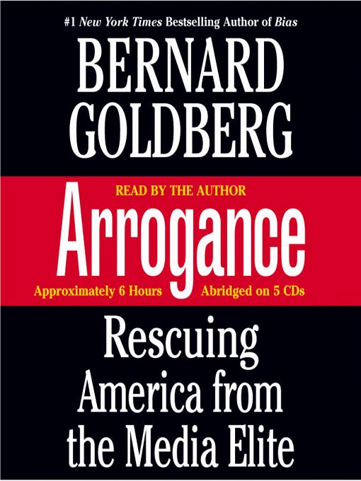 Title details for Arrogance by Bernard Goldberg - Wait list