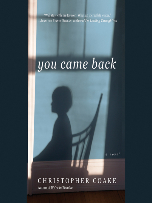 Title details for You Came Back by Christopher Coake - Wait list