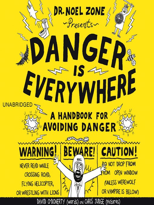 Title details for Danger Is Everywhere: A Handbook for Avoiding Danger by David O'Doherty - Available