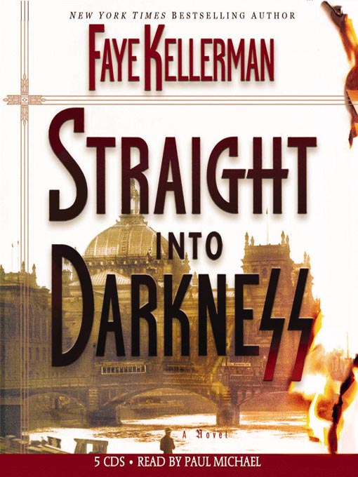 Title details for Straight Into Darkness by Faye Kellerman - Available
