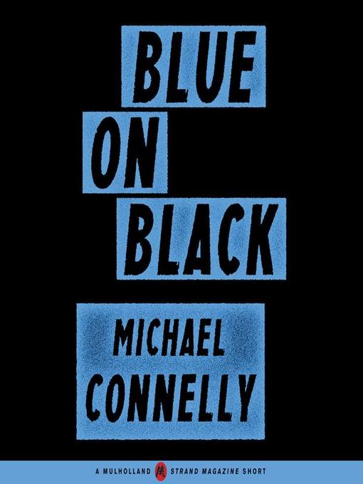 Title details for Blue on Black by Michael Connelly - Wait list