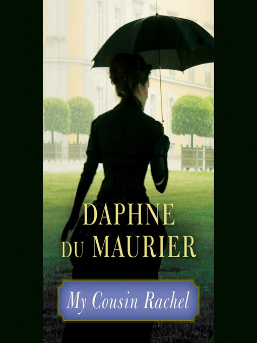 Title details for My Cousin Rachel by Daphne du Maurier - Wait list