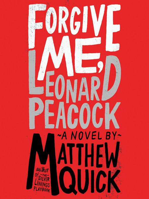 Title details for Forgive Me, Leonard Peacock by Matthew Quick - Wait list
