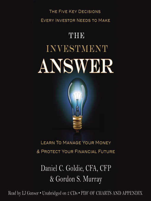 The investment answer learn to manage your money & protect your financial future