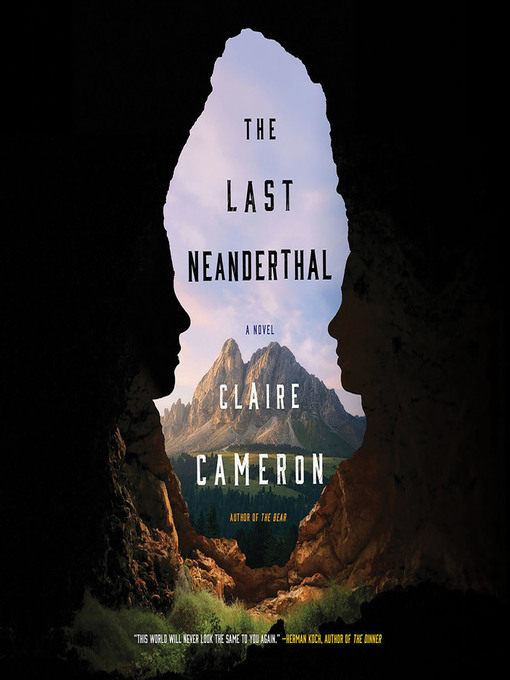 Title details for The Last Neanderthal by Claire Cameron - Available